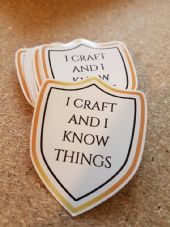 I Craft And I Know Things Vinyl Sticker